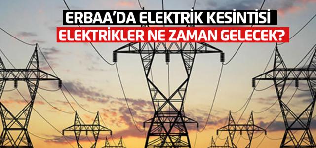 Erbaa'da elektrik kesintisi ne zaman sona erecek