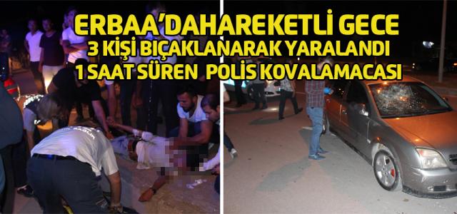 Erbaa'da hareketli gece 3 kişi bıçaklanarak yaralandı