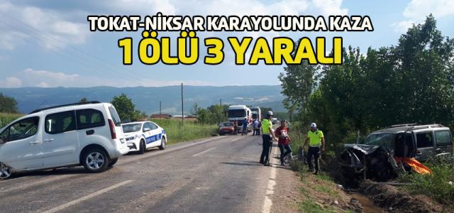 Tokat-Niksar karayolunda kaza: 1 ölü 3 yaralı