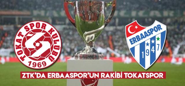 Erbaaspor Ziraat Türkiye Kupasında Tokatspor A.Ş. ile eşleşti