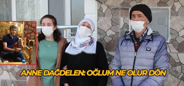 Oğuz Dağdelen'in ailesi: 'Oğuz ne olursun dön'