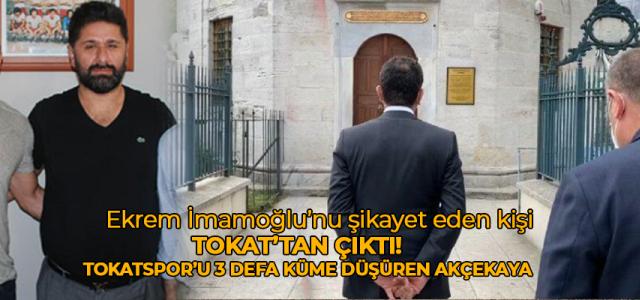 Tokatspor başkanı 'İmamoğlu'nu ben şikayet ettim'