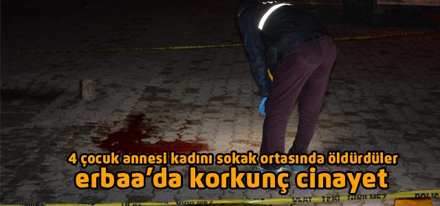 Erbaa'da 4 çocuk annesi kadın sokak ortasında öldürüldü