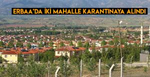 Erbaa ilçe merkezinde iki mahalle karantinaya alındı