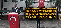 15 Temmuz Soruşturması Erbaa'ya Sıçradı