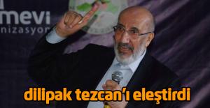 Dilipak'tan CHP'li Bülent Tezcan'a eleştiri