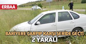 Erbaa'da otomobil bariyere çarpıp karşı şeride geçti: 2 yaralı