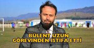 Bülent Uzun başkan yardımcılığı görevinden istifa etti
