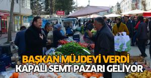 Başkan Yıldırım'dan kapalı semt pazarı müjdesi