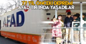 77 yıl önceki Erbaa depremini AFAD Tır'ında yaşadılar