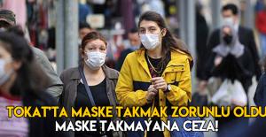 Tokat'ta maske takmak zorunlu oldu