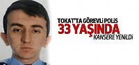 33 Yaşındaki Polis Kansere Yenik Düştü