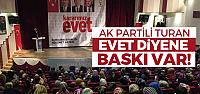 """AK Parti'li Turan: """"Evet diyenlere daha fazla baskı var"""""""