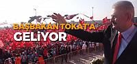 Başbakan Yıldırım Tokat'a geliyor