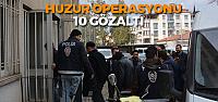 Erbaa polisinden huzur operasyonu 10 gözaltı