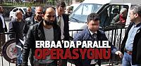 Erbaa'da Paralel Operasyonu