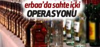Erbaa'da Sahte İçki Operasyonu
