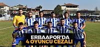 Erbaaspor'da 4 oyuncu cezalı