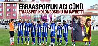 Erbaaspor'un Acı Günü