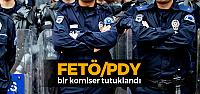 FETÖ/PDY Soruşturması kapsamında bir komiser tutuklandı