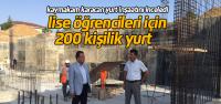 Kaymakam Karacan 200 kişilik yurdun inşaatında incelemelerde bulundu