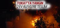 Tokat'ta Ahşap Evler Alevlere Teslim