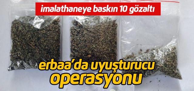 Erbaa'da uyuşturucu operasyonu: 10 gözaltı