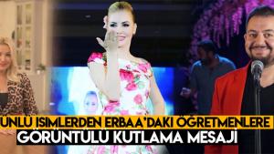 Erbaa'da görev yapan öğretmenlere ünlülerden mesaj var